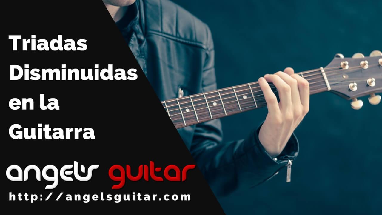 Triadas Disminuidas en la Guitarra