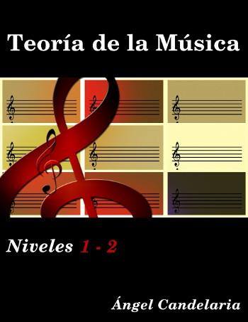 Teoría de la Música: Niveles 1 – 2
