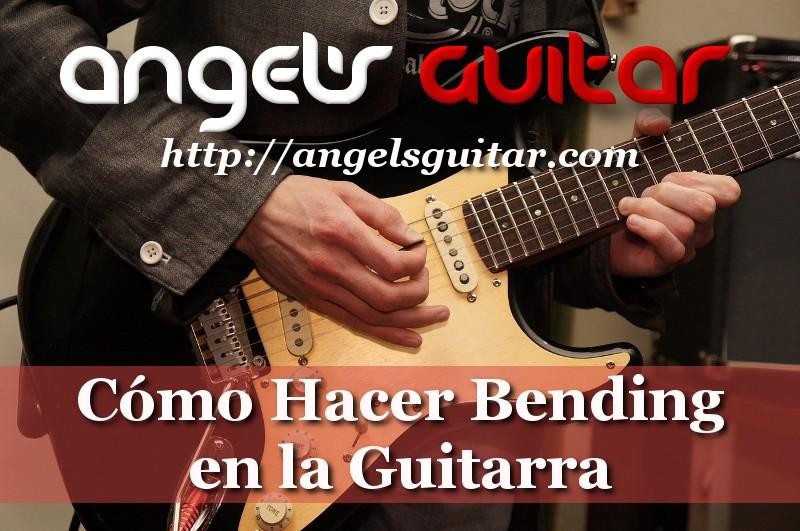 como hacer bends bending en la guitarra
