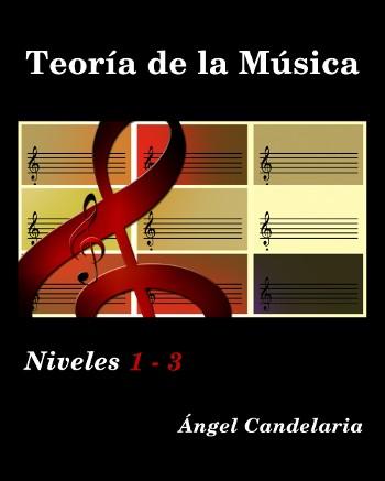 Teoría de la Música: Niveles 1 – 3