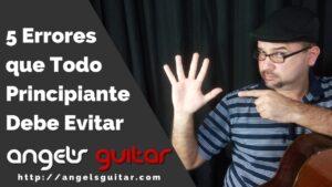 5 Errores de Técnica que Todo Principiante en la Guitarra debe Evitar
