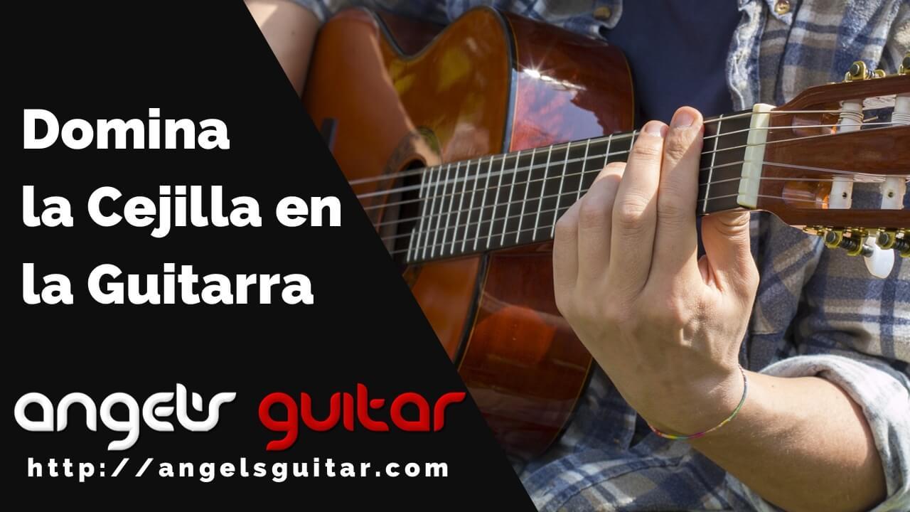 Como dominar la cejilla en la guitarra