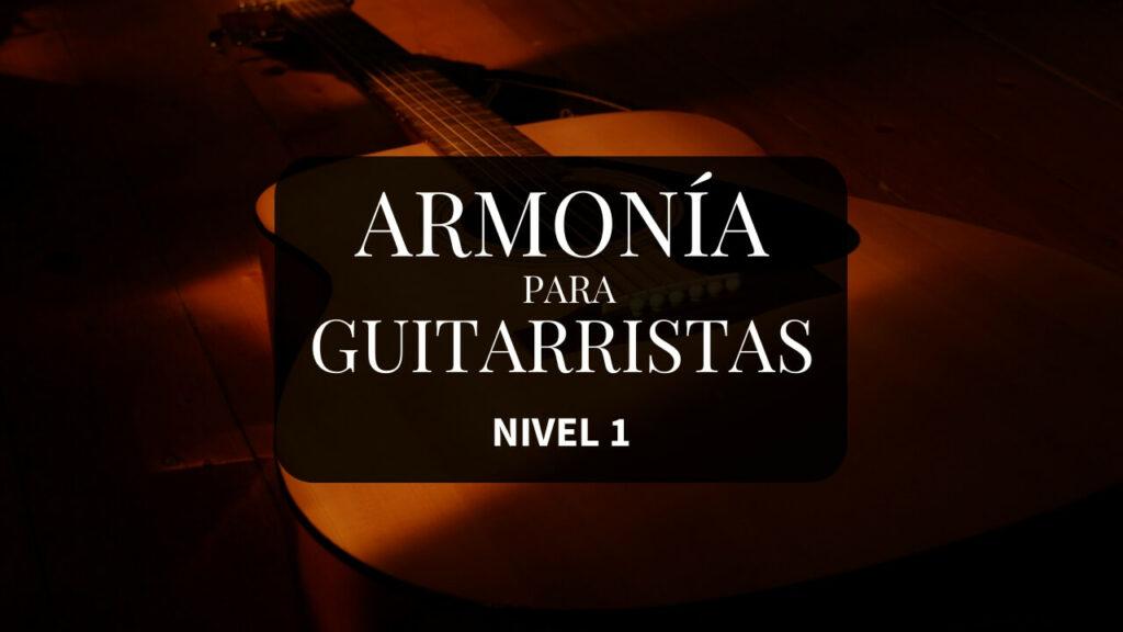 Armonía para Guitarristas: Nivel 1