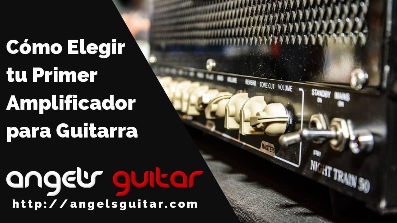 Como Elegir tu Primer Amplificador de Guitarra
